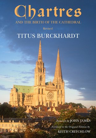 Chartres and the Birth of the Cathedral, Revised Edition, Titus Burckhardt