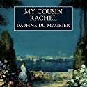 My Cousin Rachel (       UNABRIDGED) by Daphne du Maurier Narrated by Jonathan Pryce