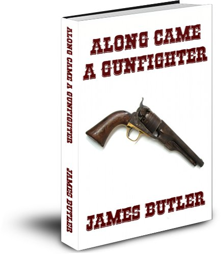 Free Kindle Book : Along Came A Gunfighter