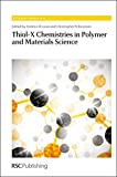img - for Thiol-X Chemistries in Polymer and Materials Science: RSC (RSC Polymer Chemistry Series) book / textbook / text book