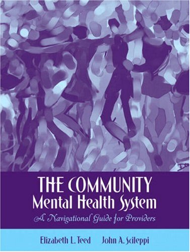 The Community Mental Health System: A Navigational Guide...