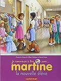 Je commence à lire avec Martine, Tome 5 : La nouvelle élève