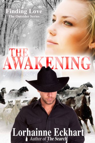 The Awakening: The sequel to the #1 western romance The Forgotten Child ~ The Friessen men and the women they love (Finding Love ~ THE OUTSIDER SERIES, Book 3) by Lorhainne Eckhart