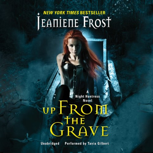 Jeaniene Frost - Up from the Grave (Night Huntress Novels, book 7)
