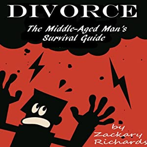 Divorce: The Middle-Aged Man's Survival Guide Audiobook