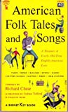 AMERICAN FOLK TALES AND SONGS and other examples of English-American tradition as preserved in the Appalachian Mountains and elsewhere in the United States. (0005611253) by Chase, Richard