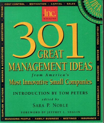 301 Great Management Ideas From America's Most Innovative Small Companies