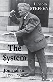img - for The System: Journalism 1897 - 1920 book / textbook / text book