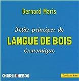 echange, troc Bernard Maris - Petits principes de langue de bois économique