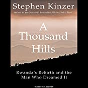 A Thousand Hills: Rwanda's Rebirth and the Man Who Dreamed It | [Stephen Kinzer]