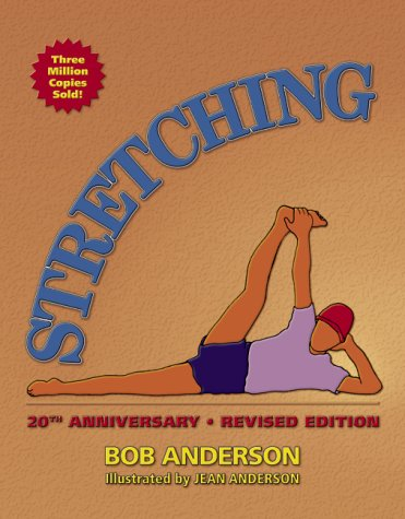 Stretching, 20th Anniversary Revised Edition, Bob Anderson