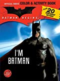 Batman Begins Color & Activity Book with Tattoos: I'm Batman