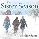 The Sister Season (       UNABRIDGED) by Jennifer Scott Narrated by Tracy Brunjes