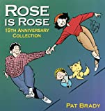 Rose is Rose: 15th Anniversary Collection (0836281969) by Pat Brady