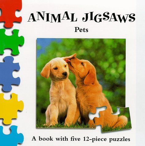 Animal Jigsaws: Pets: A Book with Five 12-Piece Puzzles