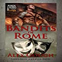 Bandits of Rome: Carbo of Rome, Book 2 Audiobook by Alex Gough Narrated by Alex Hyde-White,  Punch Audio