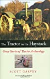 The Tractor in the Haystack: Great Stories of Tractor Archaeology