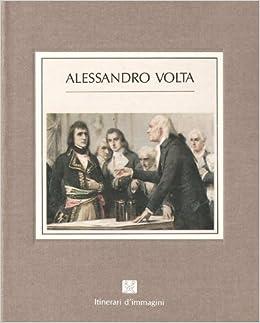 Alessandro Volta (Itinerari d'immagini): Franco Soresini