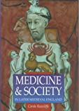 Medicine & Society in Later Medieval England (Sutton Illustrated History Paperbacks)