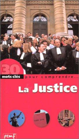 30 mots clés pour comprendre... : La Justice