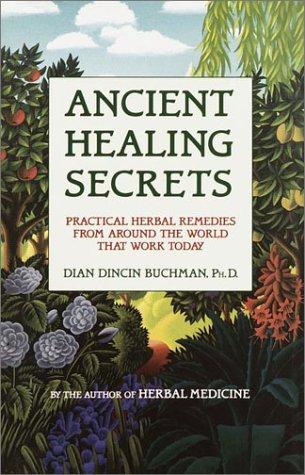 Ancient Healing Secrets, Buchman, Dian Dincin