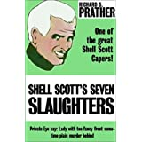 Shell Scott's Seven Slaughters ~ Richard S. Prather