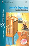 Jessie's Expecting (The Chandlers Request) (Silhouette Romance) (0373194757) by Michaels, Kasey