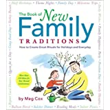 The Book of New Family Traditions: How to Create Great Rituals for Holidays and Everydays