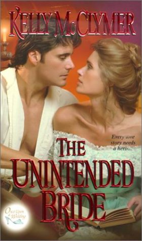 The Unintended Bride: Once upon a Wedding (Ballad Romances), KELLY MCCLYMER