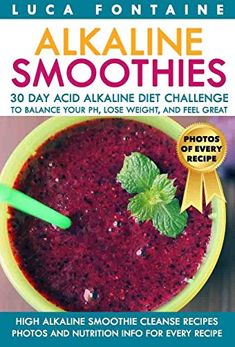 alkaline-smoothies-high-alkaline-smoothie-cleanse-recipes-30-day-acid-alkaline-diet-challenge-to-bal