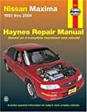 img - for Nissan Maxima 1993 thru 2004 (Hayne's Automotive Repair Manual) book / textbook / text book