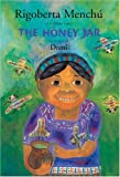 The Honey Jar (0888996705) by Menchu, Rigoberta