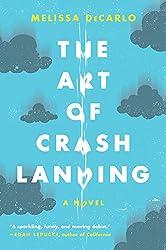 The Art of Crash Landing: A Novel (P.S.)