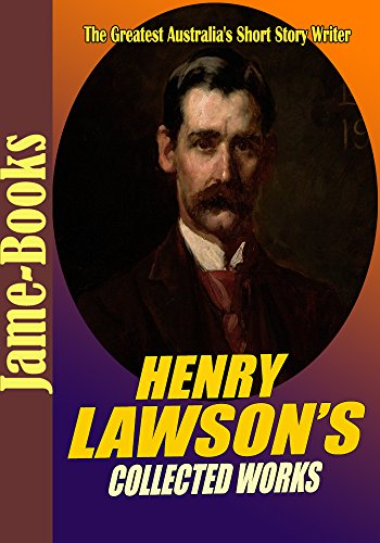 henry-lawsons-collected-works-while-the-billy-boilson-the-track-when-i-was-king-children-of-the-bush