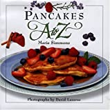 Pancakes A to Z (A to Z Cookbooks)