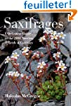 Saxifrages: A Definitive Guide to the...