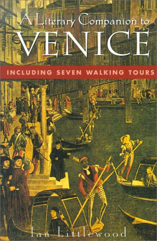 Literary Companion To Venice: Including Seven Walking Tours