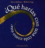 Que Harias Con una Cola Como Esta? (Spanish Edition)