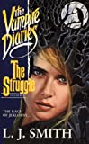 The Struggle (The Vampire Diaries Series Vol II) (006102001X) by Smith, L. J.