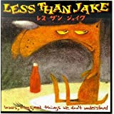 Losers, Kings and Things We Don't Understandby Less Than Jake