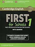 Cambridge English First 1 for Schools for Revised Exam from 2015 Student's Book with Answers: Authentic Examination Papers from Cambridge English Language Assessment (FCE Practice Tests)