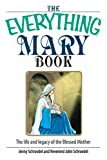 img - for The Everything Mary Book: The Life And Legacy of the Blessed Mother (Everything (Religion)) book / textbook / text book