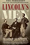 Lincoln's Men: The President and His Private Secretaries