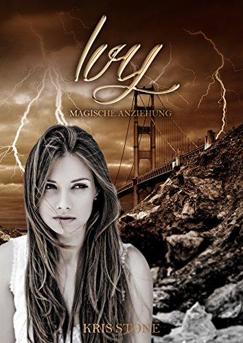 Ivy: magische Anziehung (Die Hexen von San Francisco 7)