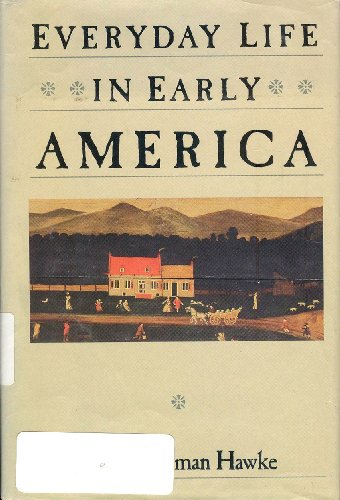 life in early america Everyday life in early america has 319 ratings and 34 reviews carly said: i am really fed up with anti-blackness and ahistorical white-centered nonsense.