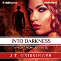Into Darkness: A Night Prowler Novel, Book 6 (       UNABRIDGED) by J. T. Geissinger Narrated by Jill Redfield