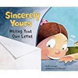 Sincerely Yours: Writing Your Own Letter (Writer's Toolbox)