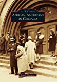 img - for African Americans in Chicago (Images of America) (Images of America (Arcadia Publishing)) book / textbook / text book