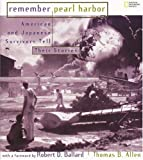 Remember Pearl Harbor: Japanese And American Survivors Tell Their Stories (0792266900) by Allen, Thomas B.