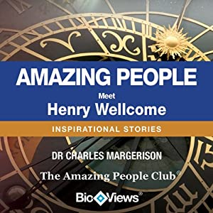 Meet Henry Wellcome: Inspirational Stories | [Charles Margerison]